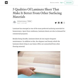 5 Qualities Of Laminate Sheet That Make It Better From Other Surfacing Materials