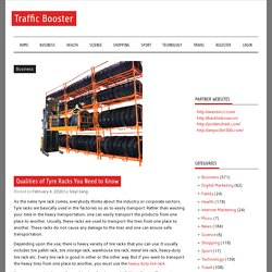 Qualities of Tyre Racks You Need to Know – Traffic Booster