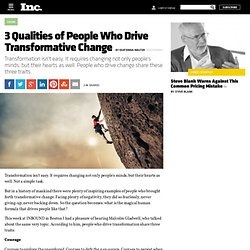 3 Qualities of People Who Drive Transformative Change