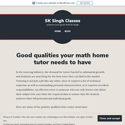 Good qualities your math home tutor needs to have