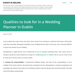 Qualities to look for in a Wedding Planner in Dublin