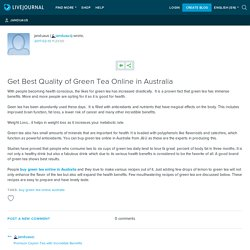 Get Best Quality of Green Tea Online in Australia: janduaus