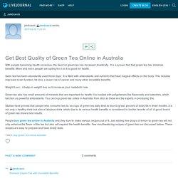 Get Best Quality of Green Tea Online in Australia: janduaus