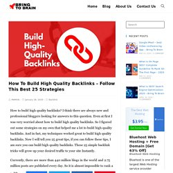 How To Build High Quality Backlinks - Follow This Best 25 Strategies