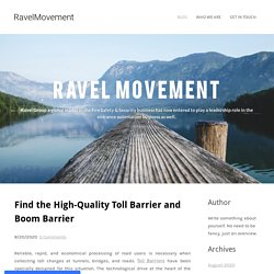 Find the High-Quality Toll Barrier and Boom Barrier - RavelMovement