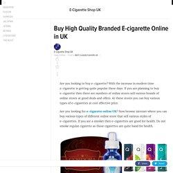 Buy High Quality Branded E-cigarette Online in UK