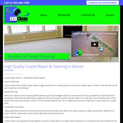 High Quality Carpet Repair And Cleaning in Denver
