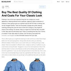 Buy The Best Quality Of Clothing And Coats For Your Classic Look