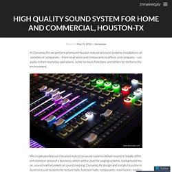 High Quality Sound System for Home and Commercial, Houston-TX