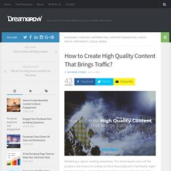 How to Create High Quality Content That Brings Traffic? - DreamGrow