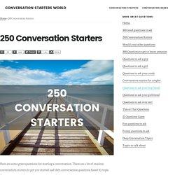 250 Conversation Starters