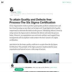 To attain Quality and Defects free Process-The Six Sigma Certification