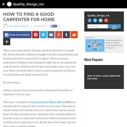 Quality_Design_Inc - HOW TO FIND A GOOD CARPENTER FOR HOME