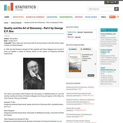 Quality and the Art of Discovery - Part I by George E.P. Box - Statistics Views