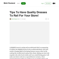Tips To Have Quality Dresses To Rail For Your Store!