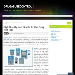 High Quality and Simple to Use Drug Test Kits