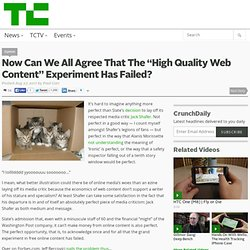 "Now Can We All Agree That The ""High Quality Web Content"" Experiment Has Failed?"