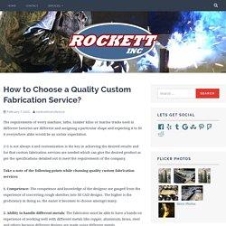 How to Choose a Quality Custom Fabrication Service?