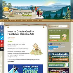 How to Create Quality Facebook Canvas Ads : Social Media Examiner