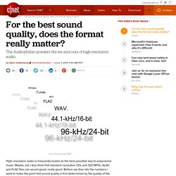 For the best sound quality, does the format really matter? - CNET