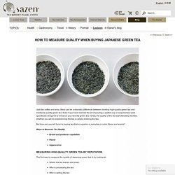 High-Quality Green Tea: How to Measure Quality When Buying - Sazen Tea