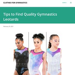 Tips to Find Quality Gymnastics Leotards