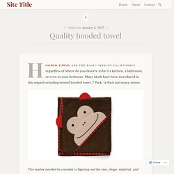 Quality hooded towel – Site Title