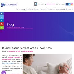 Quality Hospice Services for Your Loved Ones