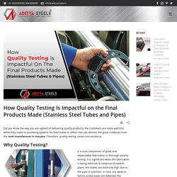 How Quality Testing Is Impactful on the Final Products Made.