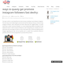 Ways to quality get promote instagram followers fast devilry: