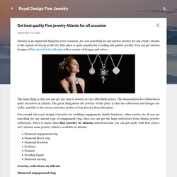 Get best quality Fine jewelry Atlanta for all occasion