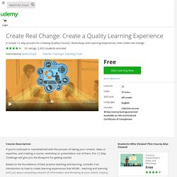 Create Real Change: Create a Quality Learning Experience