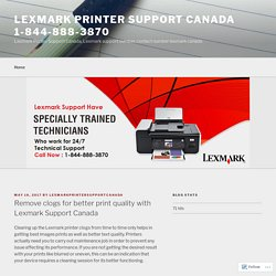 Remove clogs for better print quality with Lexmark Support Canada