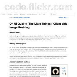 On UI Quality (The Little Things): Client-side Image Resizing