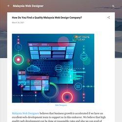 How Do You Find a Quality Malaysia Web Design Company?