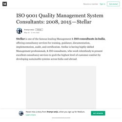 ISO 9001 Quality Management System Consultants: 2008, 2015 — Stellar