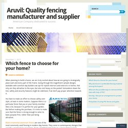 Aruvil: Quality fencing manufacturer and supplier