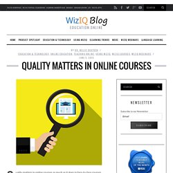 Quality Matters in Online Courses