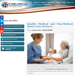 Quality Medical and Non-Medical Home Care Services