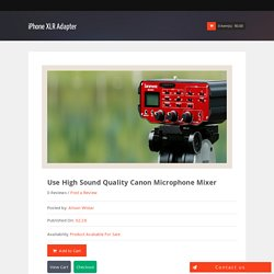 Use High Sound Quality Canon Microphone Mixer
