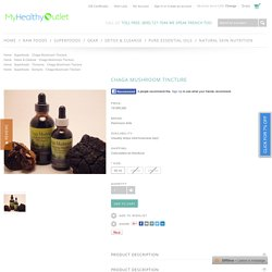 Get High Quality Chaga Mushroom Tincture from My Healthy Outlet