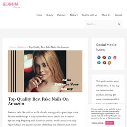 Top Quality Best Fake Nails On Amazon - Glamha