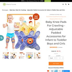 Get Best Quality Baby Knee Pads Online From Athena Futures – Athena Futures Inc.