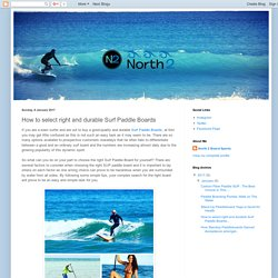 How to select right and durable Surf Paddle Boards
