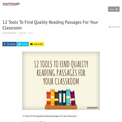 12 Tools To Find Quality Reading Passages For Your Classroom -