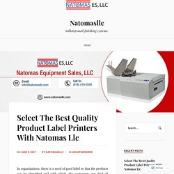 Select The Best Quality Product Label Printers With Natomas Llc