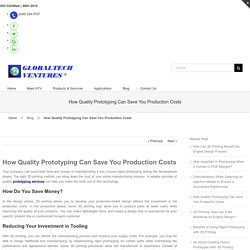 How Quality Prototyping Can Save You Production Costs - GTV Inc.