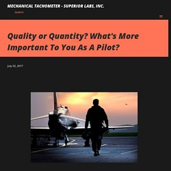 Quality or Quantity? What's More Important To You As A Pilot?
