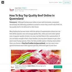How To Buy Top Quality Beef Online In Queensland – Angliss Meats
