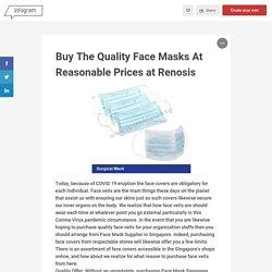 Buy The Quality Face Masks At Reasonable Prices at Renosis